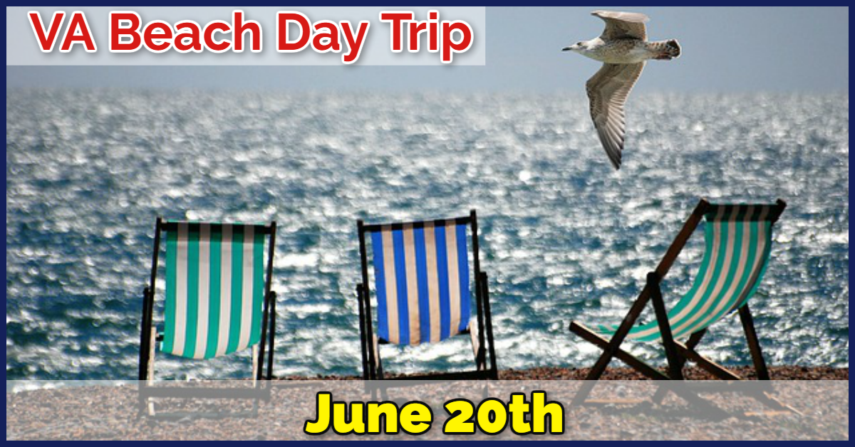 Join Us June 20th For A Day Trip To Virginia Beach Bring Bag Lunch Plenty Of Water And Extra Money With You Get Dinner Out