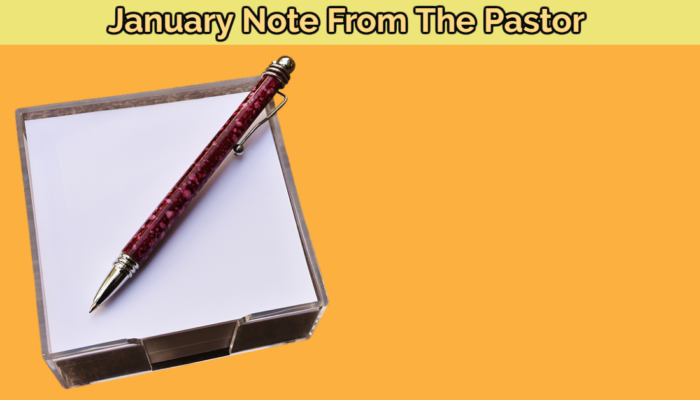 January Note From The Pastor